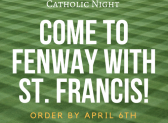 Come to Fenway with St. Francis!